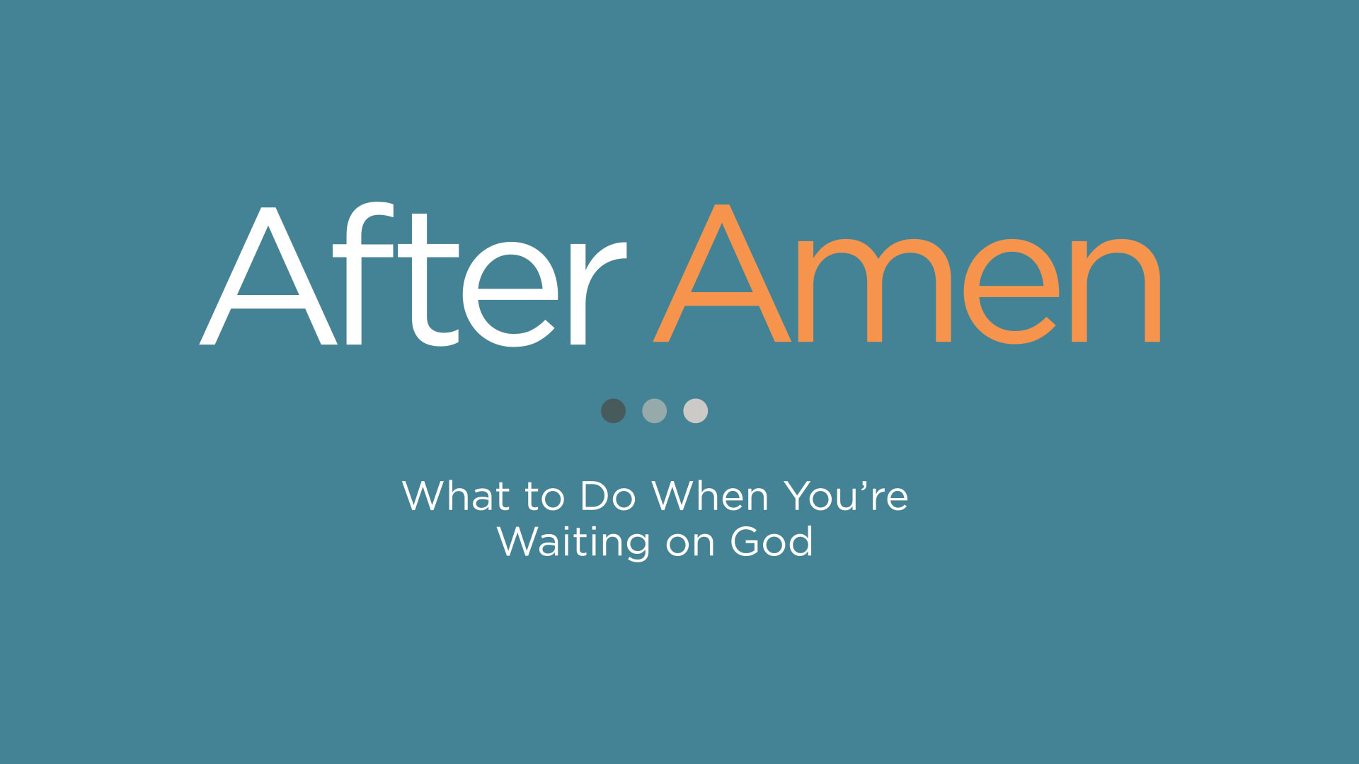 Message Series: After Amen